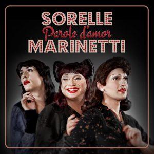 Esce il 16 marzo il nuovo disco delle Sorelle Marinetti