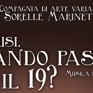 Scusi, quando arriva il '19? – Le Sorelle Marinetti